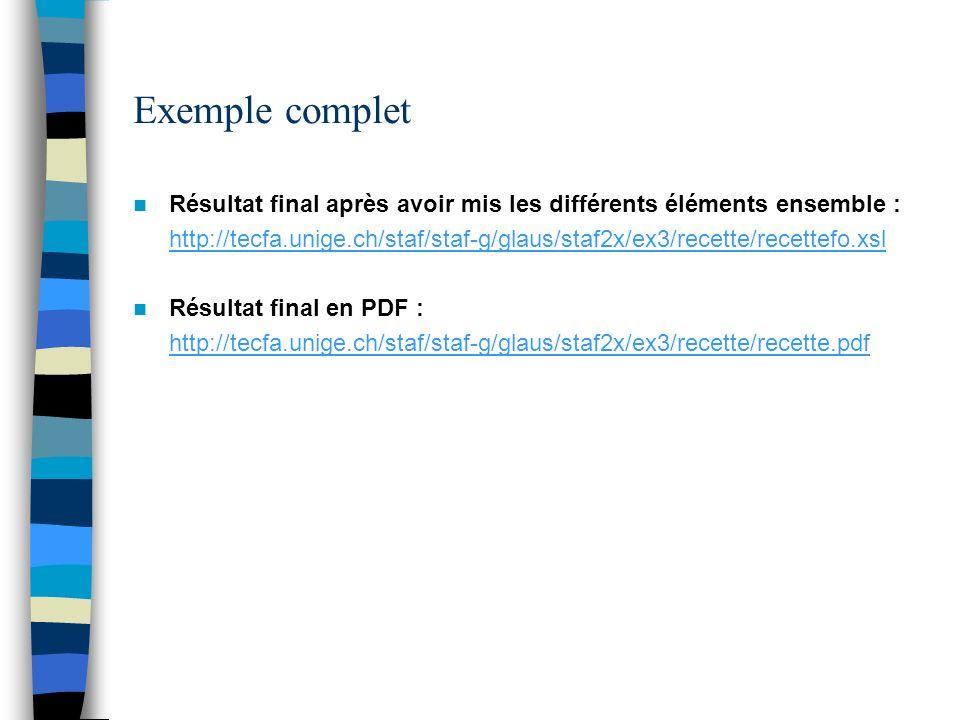 Exemple complet Résultat final après avoir mis les différents éléments ensemble : http://tecfa.unige.ch/staf/staf-g/glaus/staf2x/ex3/recette/recettefo