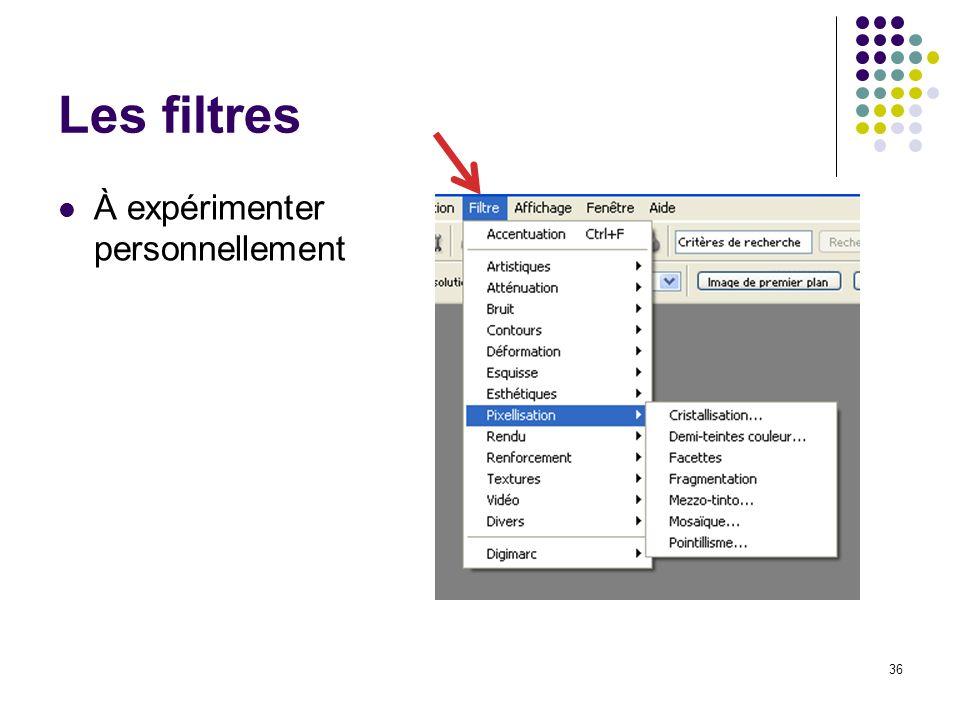 36 Les filtres À expérimenter personnellement