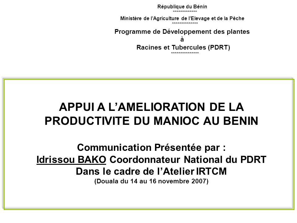 République du Bénin ************* Ministère de lAgriculture de lElevage et de la Pêche ************** Programme de Développement des plantes à Racines