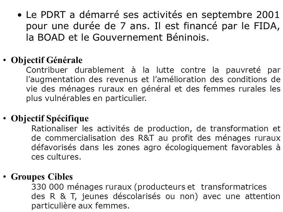Le PDRT a démarré ses activités en septembre 2001 pour une durée de 7 ans. Il est financé par le FIDA, la BOAD et le Gouvernement Béninois. Objectif G
