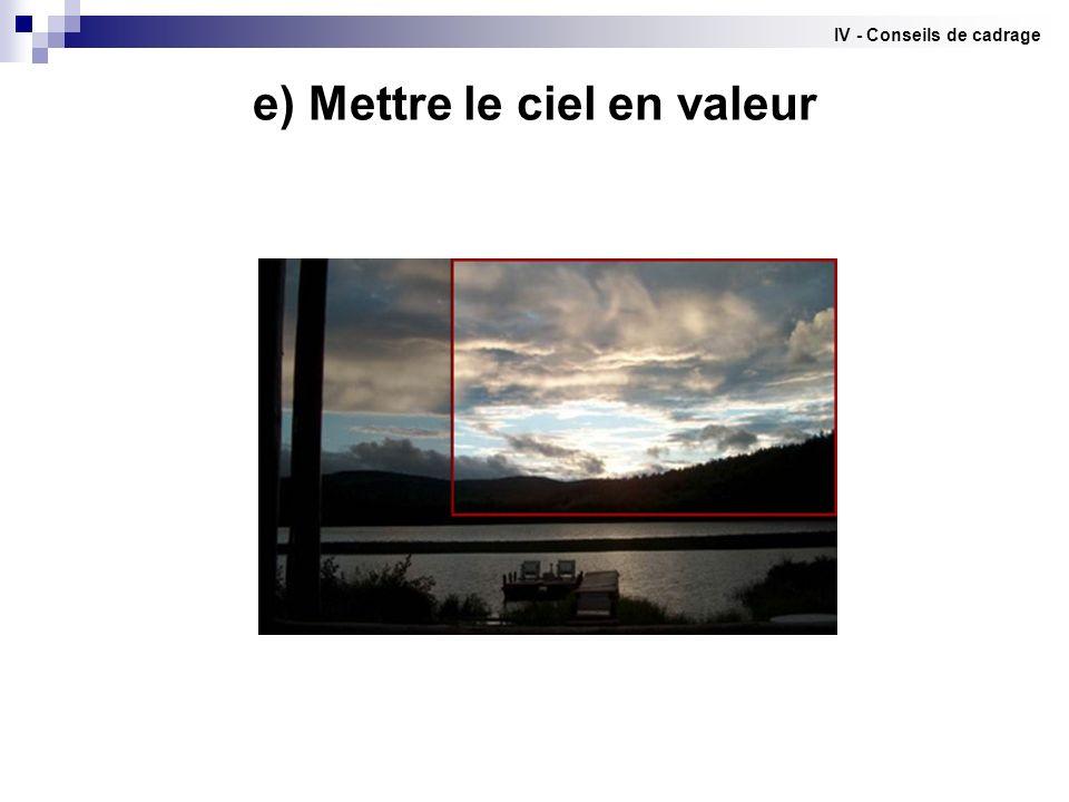 e) Mettre le ciel en valeur IV - Conseils de cadrage