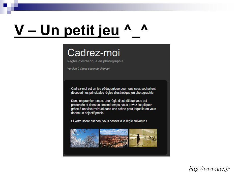 V – Un petit jeu ^_^ http://www.utc.fr