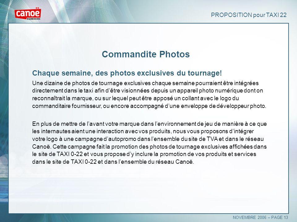 PROPOSITION pour TAXI 22 Commandite Photos Chaque semaine, des photos exclusives du tournage! Une dizaine de photos de tournage exclusives chaque sema