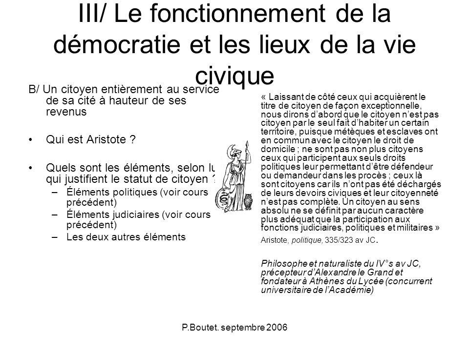P.Boutet. septembre 2006 III/ Le fonctionnement de la démocratie et les lieux de la vie civique B/ Un citoyen entièrement au service de sa cité à haut