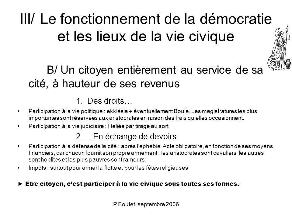 P.Boutet. septembre 2006 III/ Le fonctionnement de la démocratie et les lieux de la vie civique B/ Un citoyen entièrement au service de sa cité, à hau