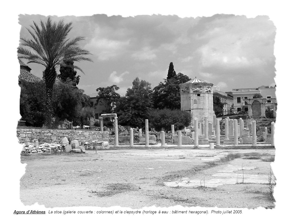 P.Boutet. septembre 2006 Agora dAthènes. La stoa (galerie couverte : colonnes) et la clepsydre (horloge à eau : bâtiment hexagonal). Photo juillet 200