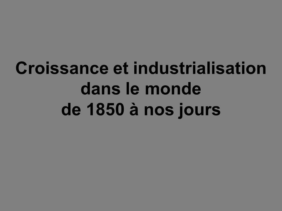 Croissance et industrialisation dans le monde de 1850 à nos jours