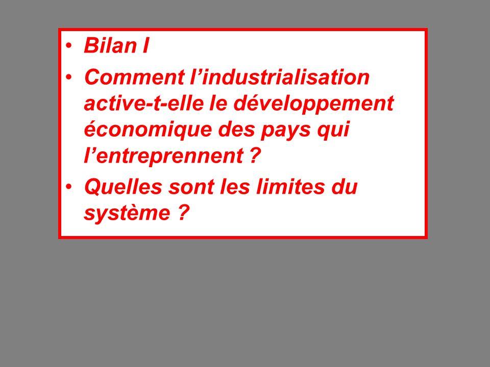 Bilan I Comment lindustrialisation active-t-elle le développement économique des pays qui lentreprennent ? Quelles sont les limites du système ?