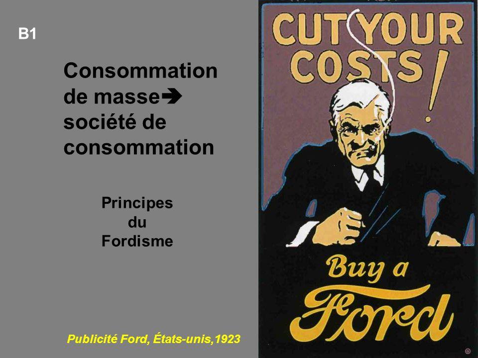 B1 Publicité Ford, États-unis,1923 Consommation de masse société de consommation Principes du Fordisme