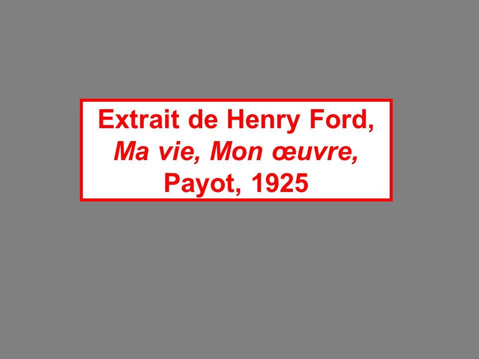 Extrait de Henry Ford, Ma vie, Mon œuvre, Payot, 1925