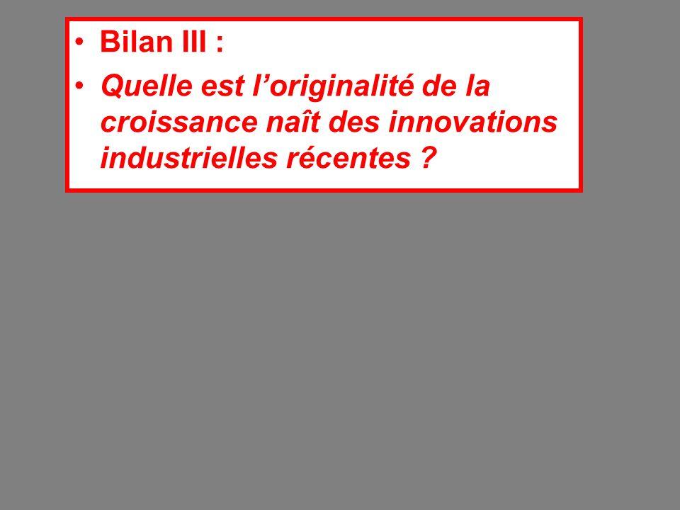 Bilan III : Quelle est loriginalité de la croissance naît des innovations industrielles récentes ?