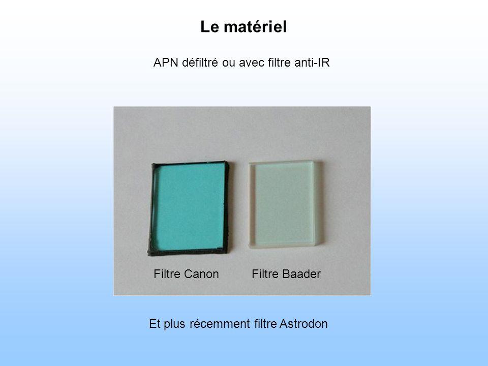 Le matériel APN défiltré ou avec filtre anti-IR Filtre BaaderFiltre Canon Et plus récemment filtre Astrodon