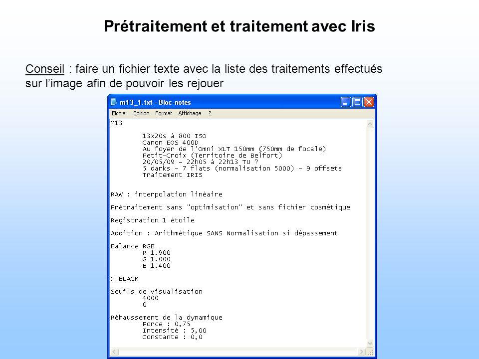 Prétraitement et traitement avec Iris Conseil : faire un fichier texte avec la liste des traitements effectués sur limage afin de pouvoir les rejouer