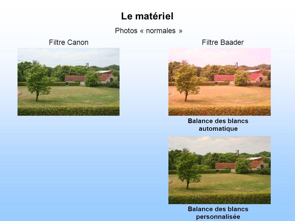 Le matériel Photos « normales » Filtre BaaderFiltre Canon Balance des blancs personnalisée Balance des blancs automatique