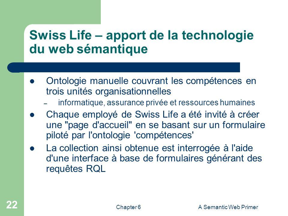 Chapter 6A Semantic Web Primer 22 Swiss Life – apport de la technologie du web sémantique Ontologie manuelle couvrant les compétences en trois unités