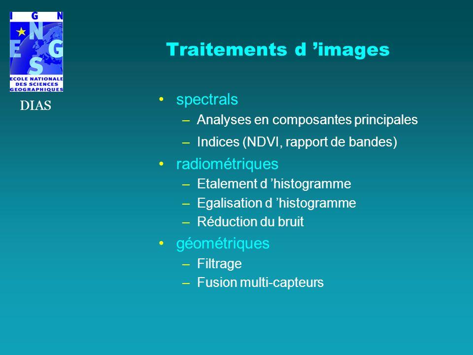 Traitements d images spectrals –Analyses en composantes principales –Indices (NDVI, rapport de bandes) radiométriques –Etalement d histogramme –Egalis