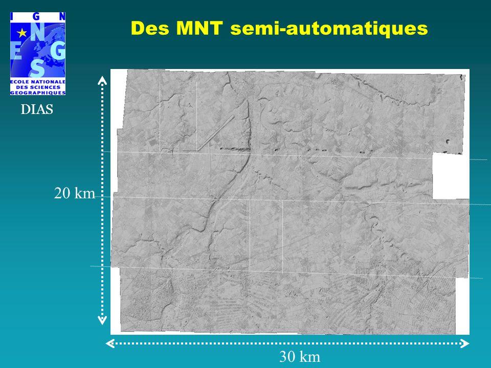 Des MNT semi-automatiques 30 km 20 km DIAS