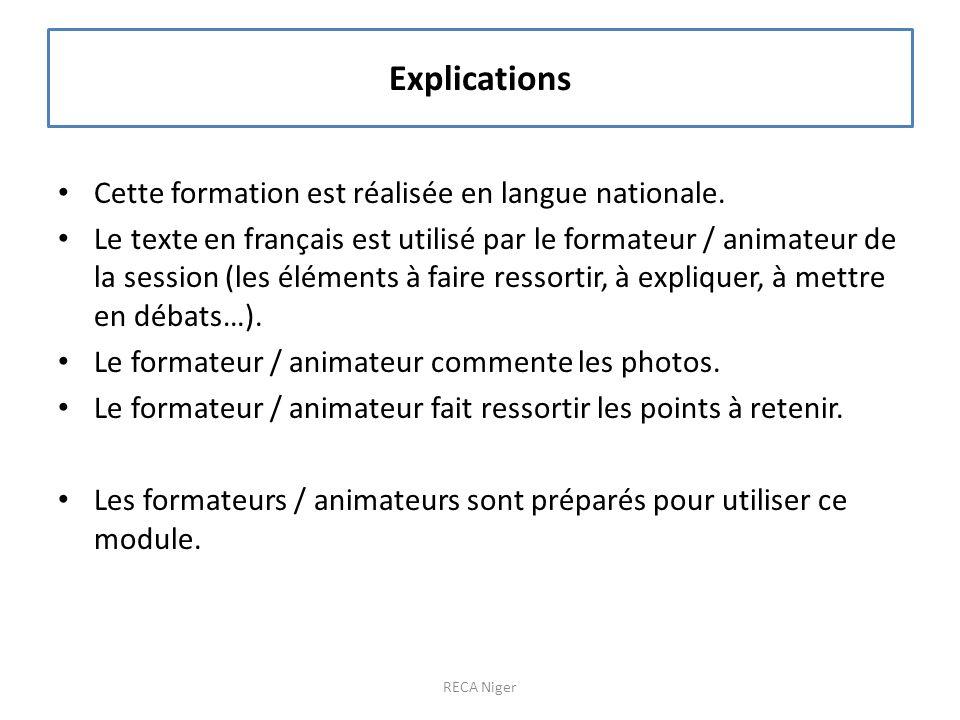 Explications Cette formation est réalisée en langue nationale. Le texte en français est utilisé par le formateur / animateur de la session (les élémen