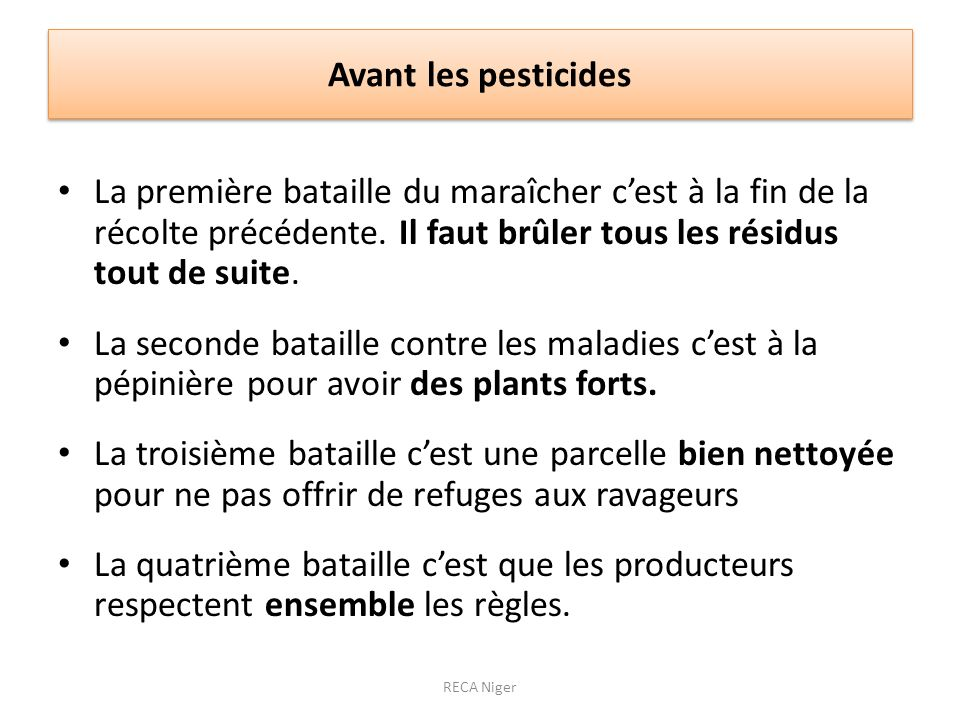 Avant les pesticides La première bataille du maraîcher cest à la fin de la récolte précédente. Il faut brûler tous les résidus tout de suite. La secon