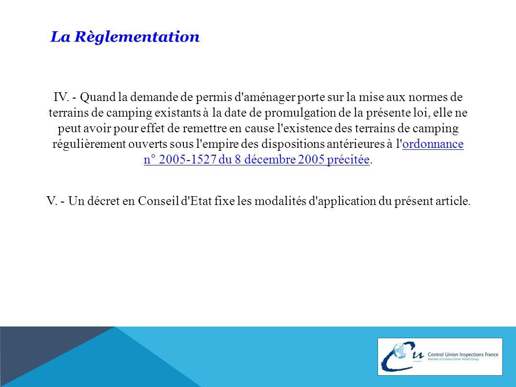 La Règlementation IV. - Quand la demande de permis d'aménager porte sur la mise aux normes de terrains de camping existants à la date de promulgation