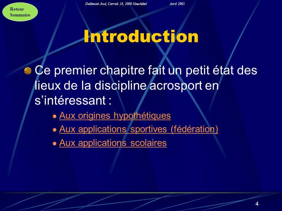 Retour Sommaire Delémont José, Carrels 18, 2000 NeuchâtelAvril 2005 4 Introduction Ce premier chapitre fait un petit état des lieux de la discipline a