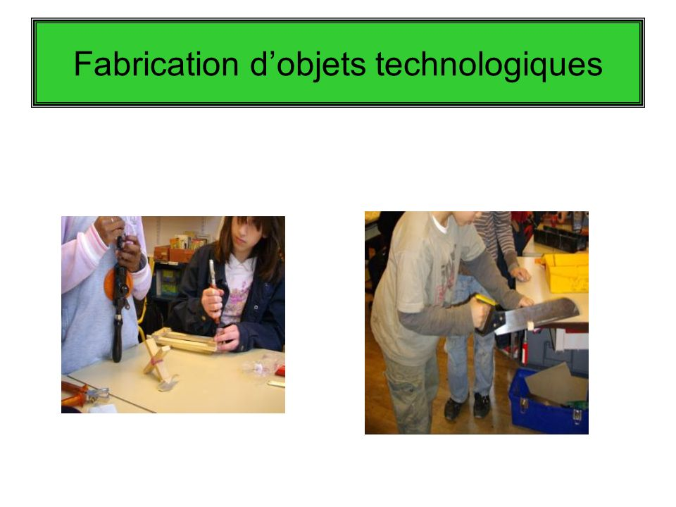 Fabrication dobjets technologiques