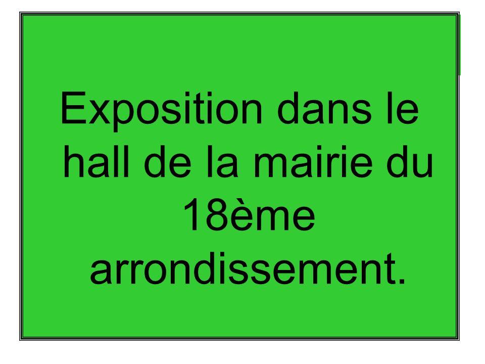 Exposition dans le hall de la mairie du 18ème arrondissement.