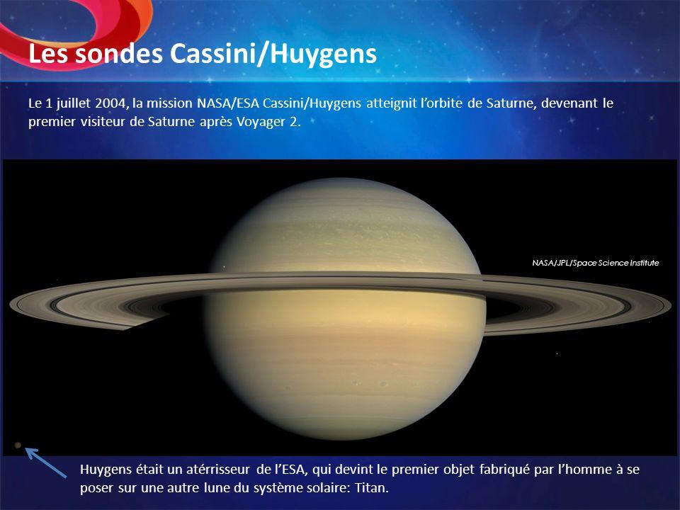 Le 1 juillet 2004, la mission NASA/ESA Cassini/Huygens atteignit lorbite de Saturne, devenant le premier visiteur de Saturne après Voyager 2. Les sond