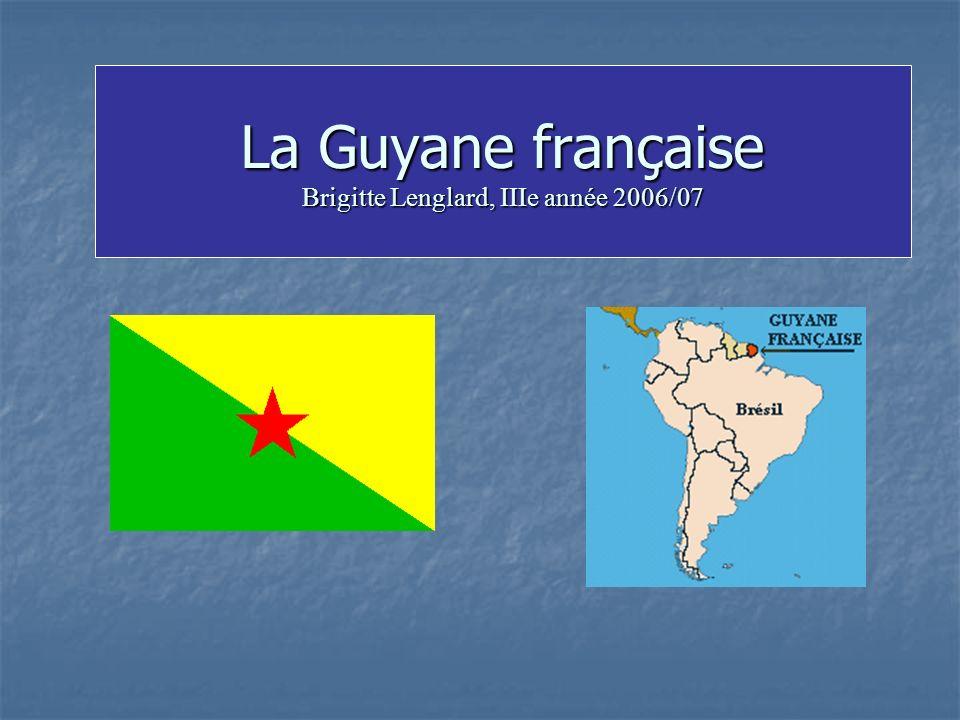 La Guyane française Brigitte Lenglard, IIIe année 2006/07