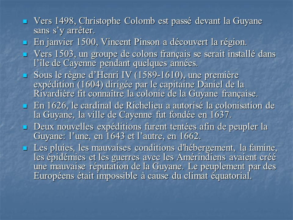 Vers 1498, Christophe Colomb est passé devant la Guyane sans sy arrêter. Vers 1498, Christophe Colomb est passé devant la Guyane sans sy arrêter. En j