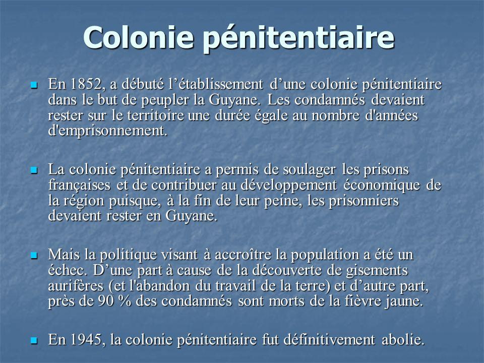 Colonie pénitentiaire En 1852, a débuté létablissement dune colonie pénitentiaire dans le but de peupler la Guyane. Les condamnés devaient rester sur