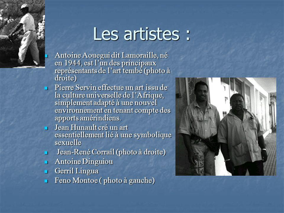 Les artistes : Antoine Aouegui dit Lamoraille, né en 1944, est lun des principaux représentants de lart tembé (photo à droite) Antoine Aouegui dit Lam