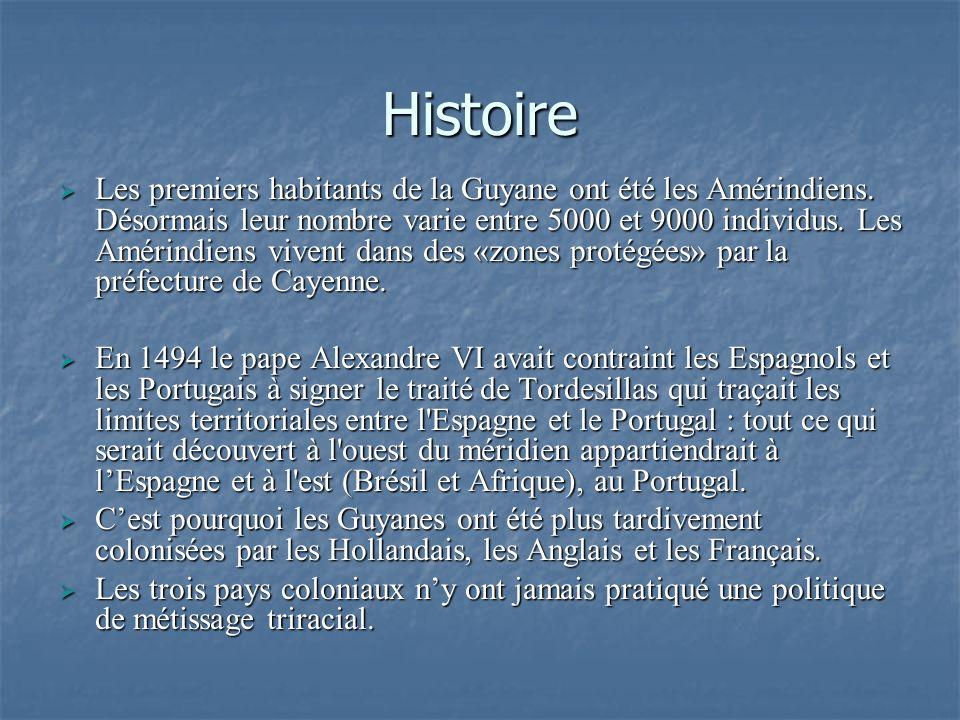 Histoire Les premiers habitants de la Guyane ont été les Amérindiens. Désormais leur nombre varie entre 5000 et 9000 individus. Les Amérindiens vivent