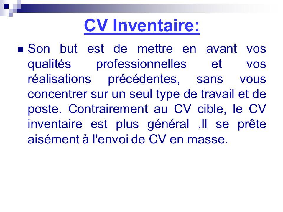 CV Inventaire: Son but est de mettre en avant vos qualités professionnelles et vos réalisations précédentes, sans vous concentrer sur un seul type de