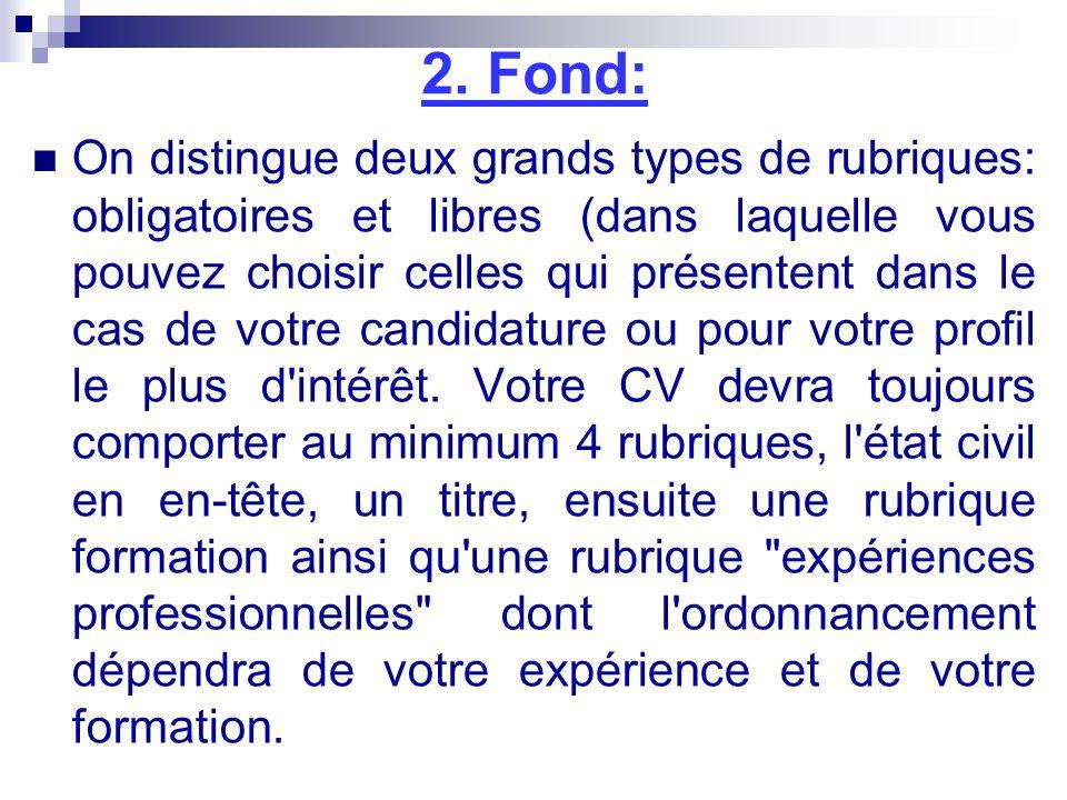 2. Fond: On distingue deux grands types de rubriques: obligatoires et libres (dans laquelle vous pouvez choisir celles qui présentent dans le cas de v