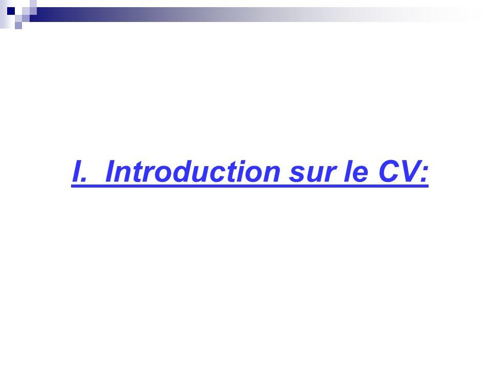 I. Introduction sur le CV:
