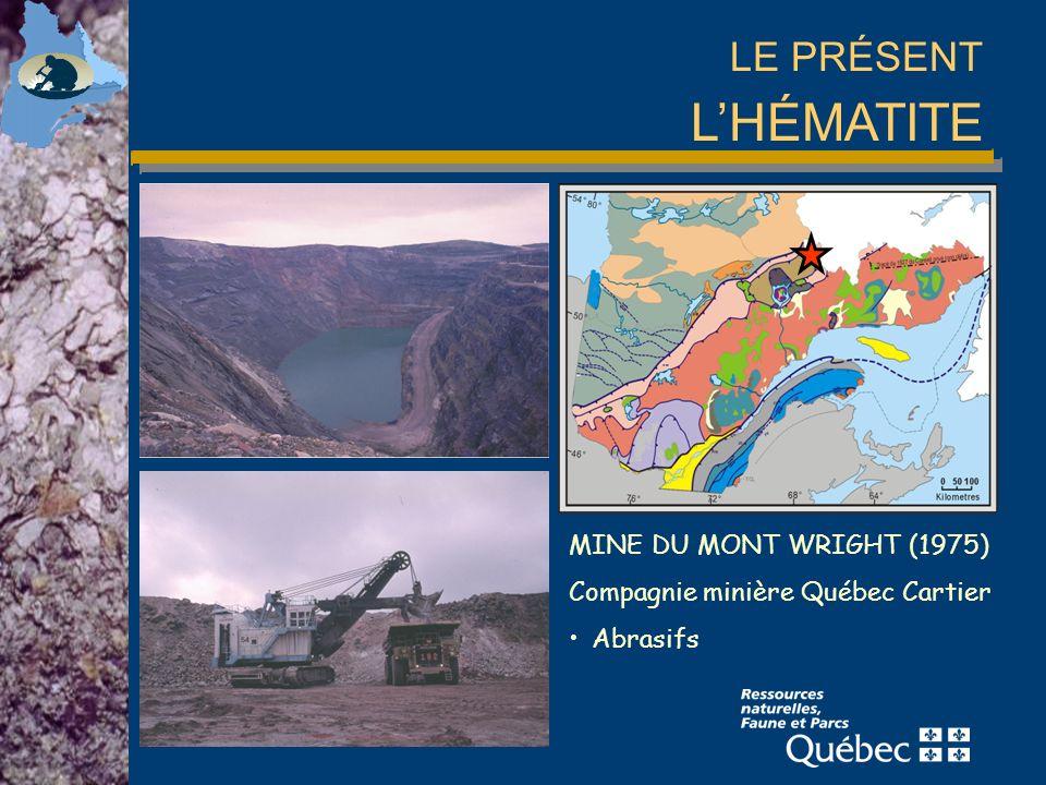 LE PRÉSENT LHÉMATITE MINE DU MONT WRIGHT (1975) Compagnie minière Québec Cartier Abrasifs