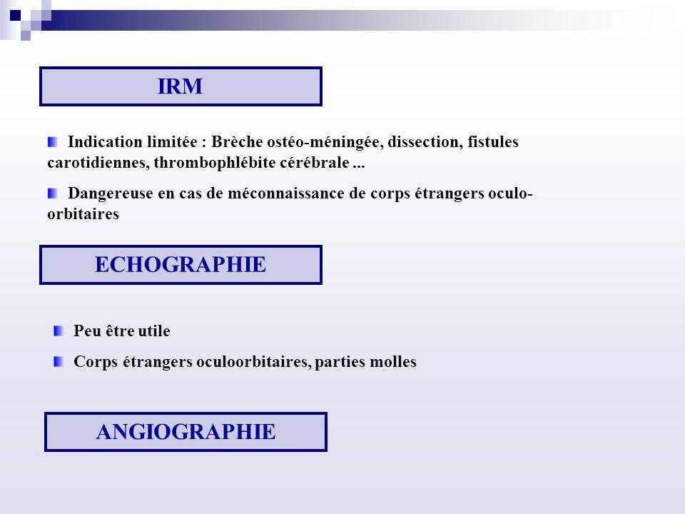 Indication limitée : Brèche ostéo-méningée, dissection, fistules carotidiennes, thrombophlébite cérébrale...