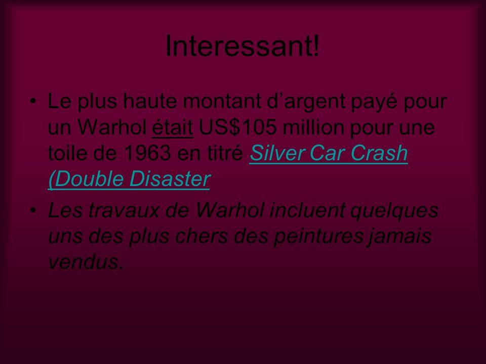 Interessant! Le plus haute montant dargent payé pour un Warhol était US$105 million pour une toile de 1963 en titré Silver Car Crash (Double DisasterS