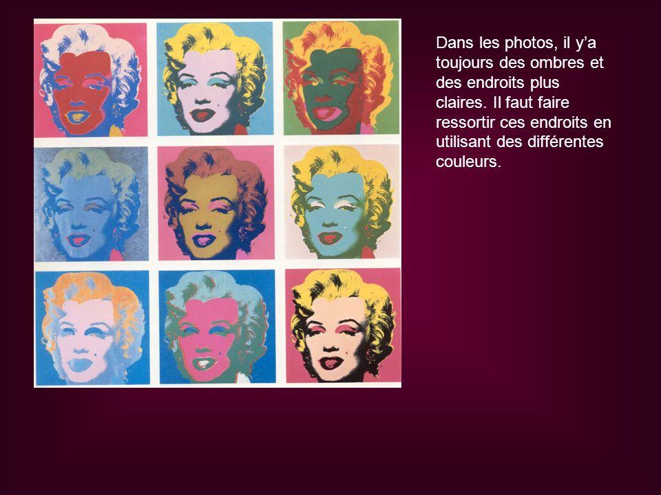 Dans les photos, il ya toujours des ombres et des endroits plus claires. Il faut faire ressortir ces endroits en utilisant des différentes couleurs.