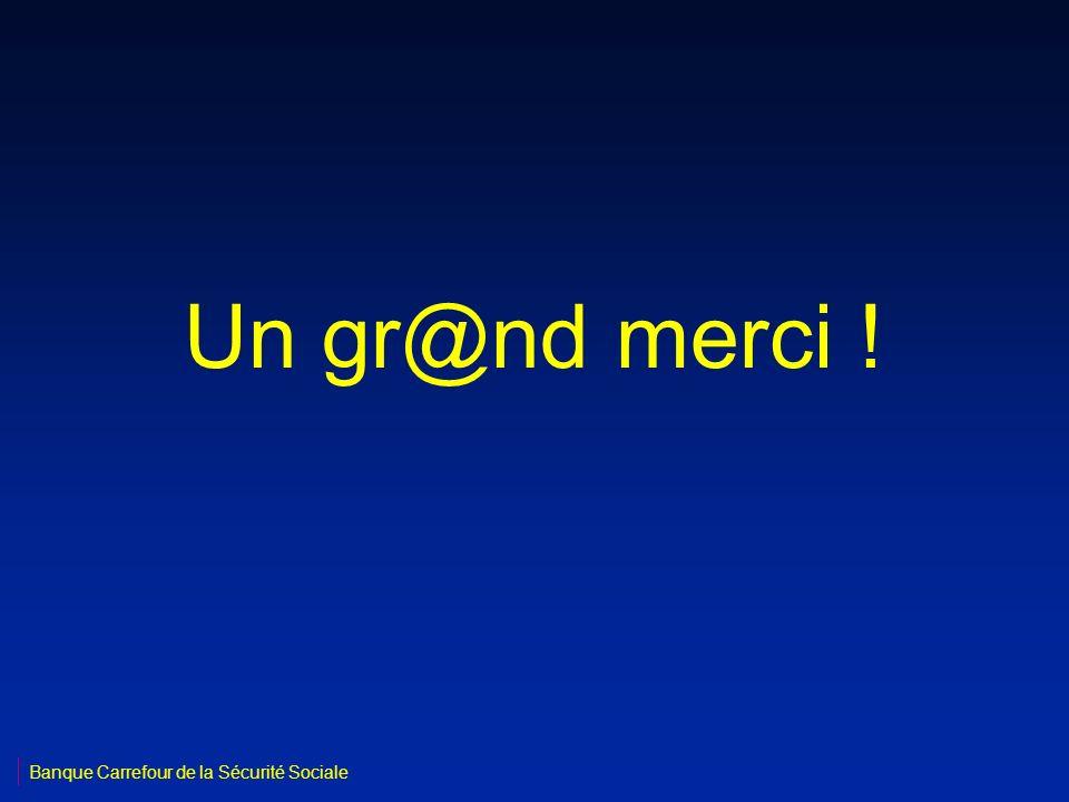 Un gr@nd merci ! Banque Carrefour de la Sécurité Sociale