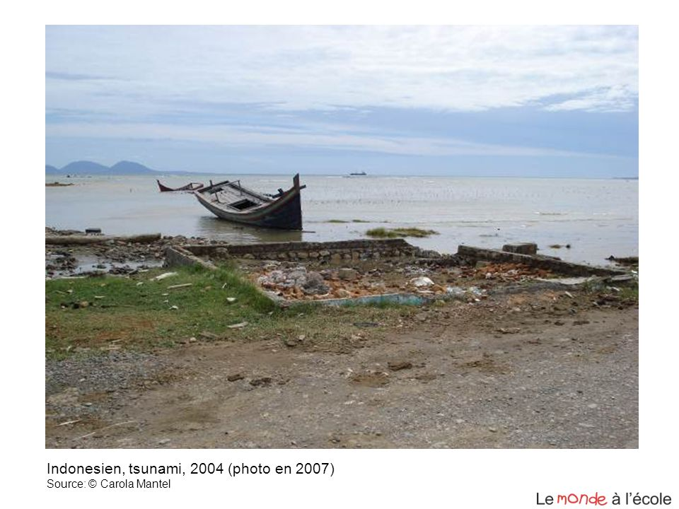 Indonesien, tsunami, 2004 (photo en 2007) Source: © Carola Mantel