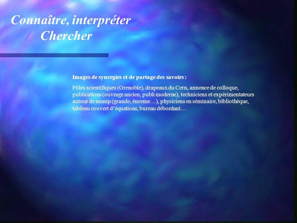 Connaître, interpréter Chercher Images de synergies et de partage des savoirs : Pôles scientifiques (Grenoble), drapeaux du Cern, annonce de colloque,