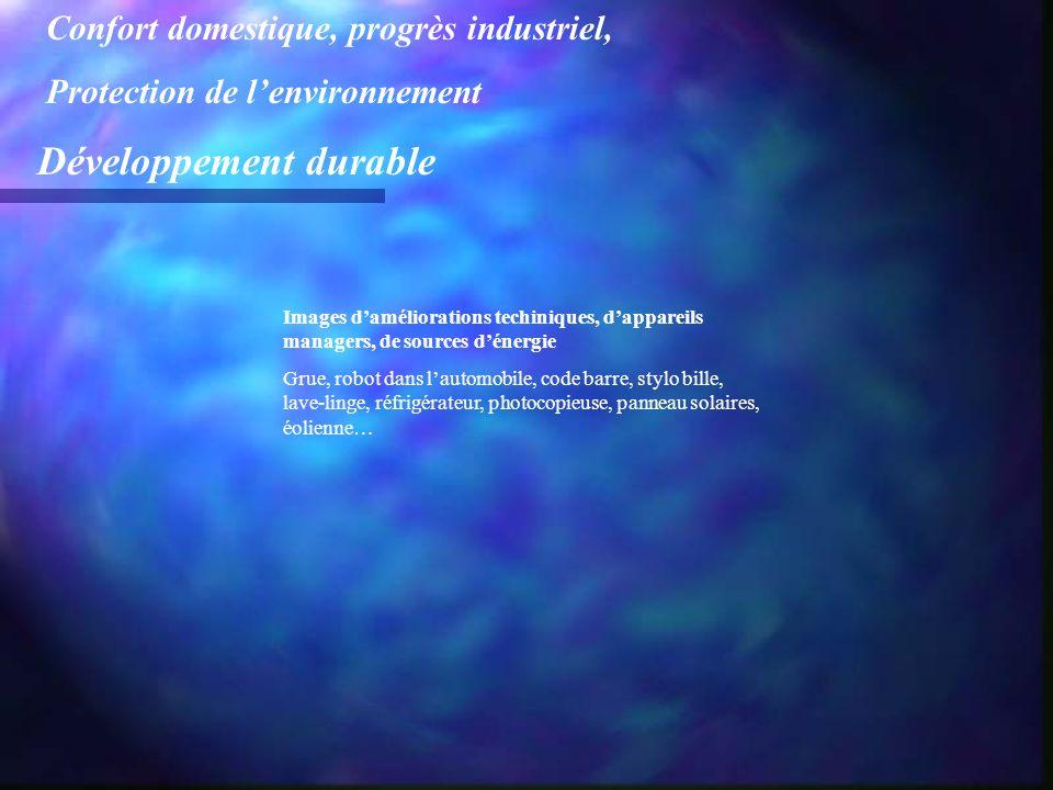Confort domestique, progrès industriel, Protection de lenvironnement Développement durable Images daméliorations techiniques, dappareils managers, de