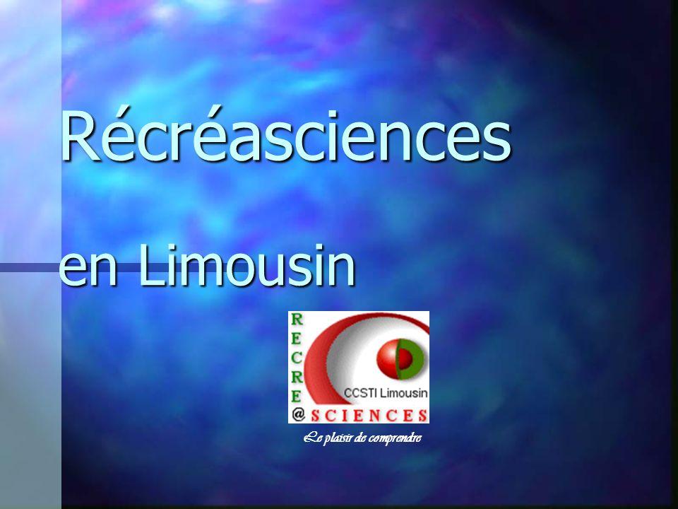 Récréasciences en Limousin Le plaisir de comprendre