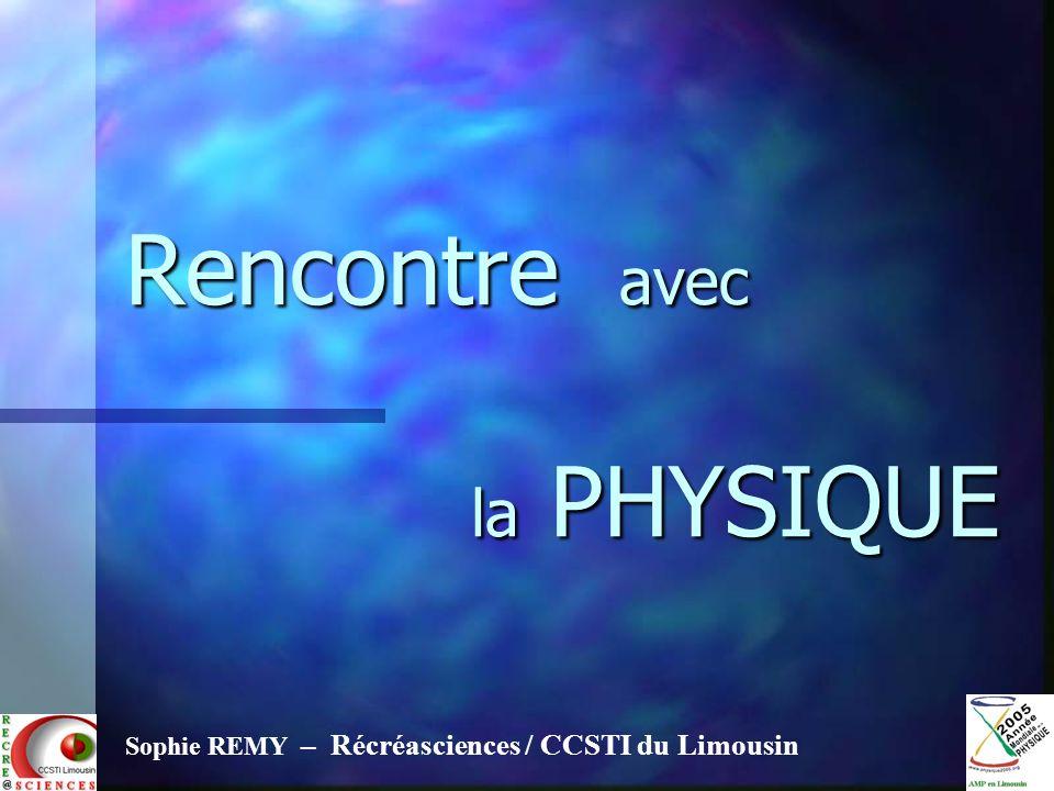 Rencontre avec la PHYSIQUE Sophie REMY – Récréasciences / CCSTI du Limousin