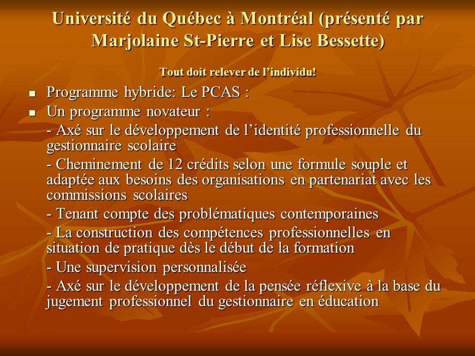 Université du Québec à Montréal (présenté par Marjolaine St-Pierre et Lise Bessette) Tout doit relever de lindividu.