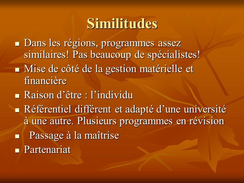 Similitudes Dans les régions, programmes assez similaires.