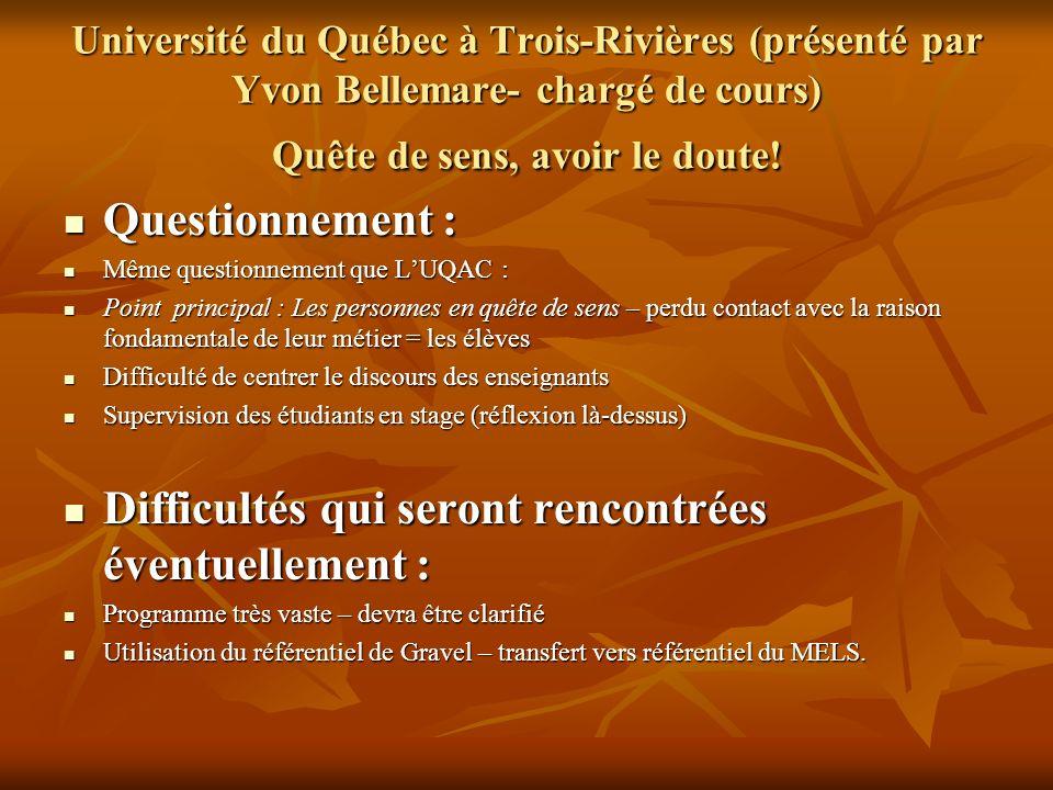 Université du Québec à Trois-Rivières (présenté par Yvon Bellemare- chargé de cours) Quête de sens, avoir le doute.