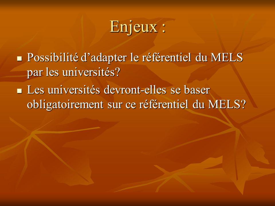 Enjeux : Possibilité dadapter le référentiel du MELS par les universités.